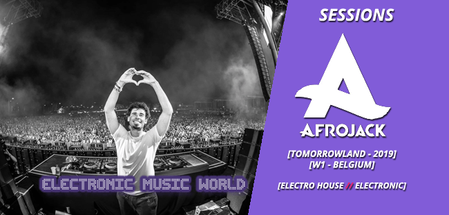 SESSIONS: Afrojack – Live at Tomorrowland 2019 w1