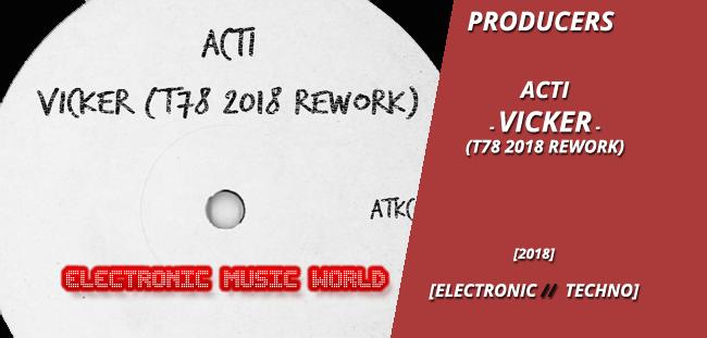 PRODUCERS: Acti – Vicker (T78 2018 Rework)