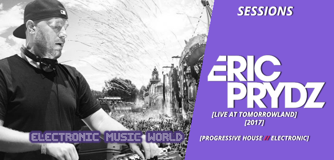 SESSIONS: Eric Prydz – Live at Tomorrowland 2017