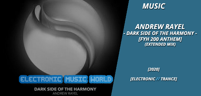 MUSIC: Andrew Rayel – Dark Side Of The Harmony (FYH 200 Anthem) (Extended Mix)