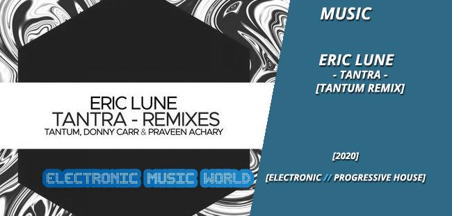 MUSIC: Eric Lune – Tantra (Tantum Remix)