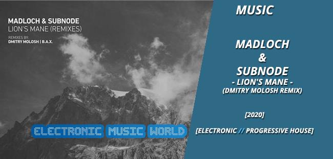 MUSIC: Madloch & Subnode – Lion's Mane (Dmitry Molosh Remix)