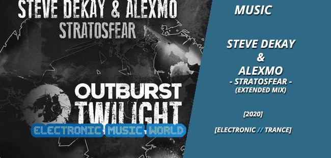 MUSIC: Steve Dekay & Alexmo – Stratosfear (Extended Mix)