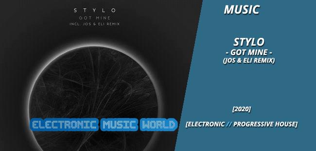 MUSIC: Stylo – Got Mine (Jos & Eli Remix)
