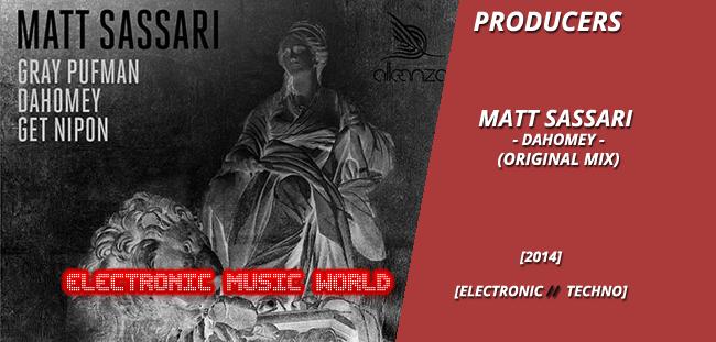 PRODUCERS: Matt Sassari – Dahomey (Original Mix)