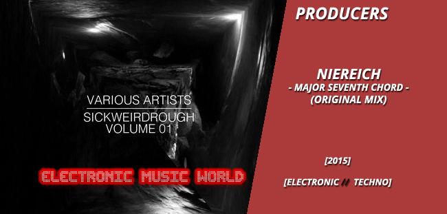 PRODUCERS: Niereich – Major Seventh Chord (Original Mix)