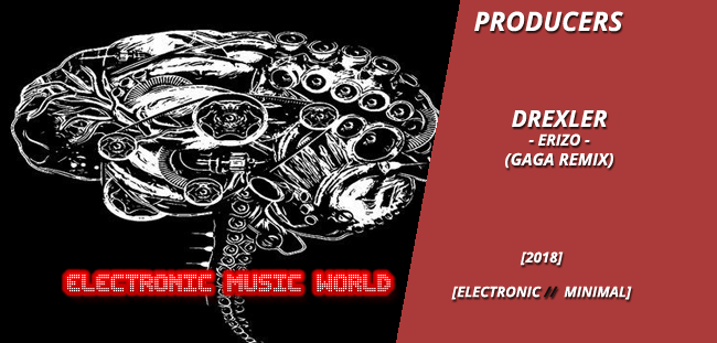 PRODUCERS: Drexler – Erizo (Gaga Remix)