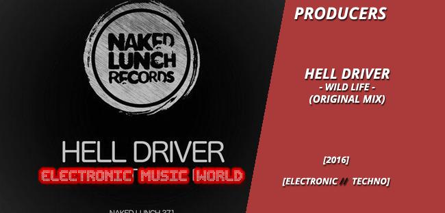 PRODUCERS: Hell Driver – Wild Life (Original Mix)
