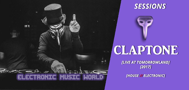 SESSIONS: Claptone – Live at Tomorrowland 2017