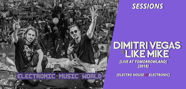 SESSIONS: Dimitri Vegas & Like Mike – live at Tomorrowland 2018