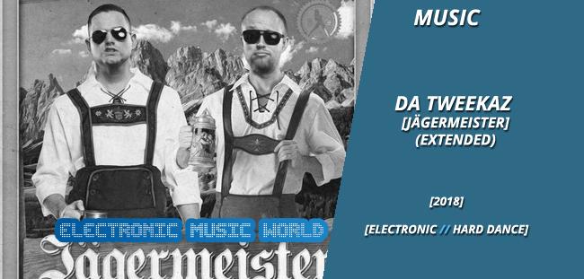 MUSIC: Da Tweekaz – Jägermeister (Extended)