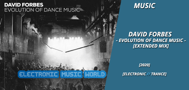 music_david_forbes_-evolution_of_dance_music_extended_mix