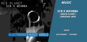 music_scb_x_wehbba_-_green_planet_original_mix