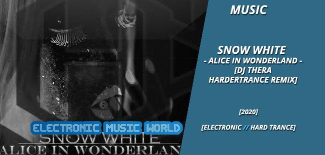 MUSIC: Snow White – Alice In Wonderland (Dj Thera HarderTrance Remix)