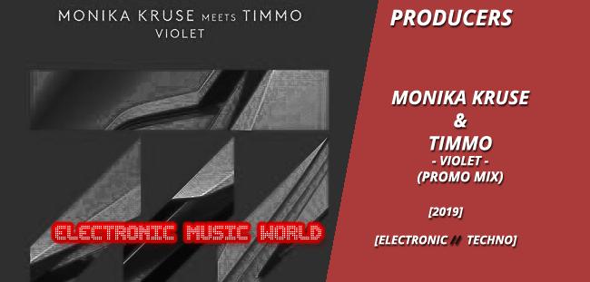 PRODUCERS: Monika Kruse & Timmo – Violet (Promo Mix)
