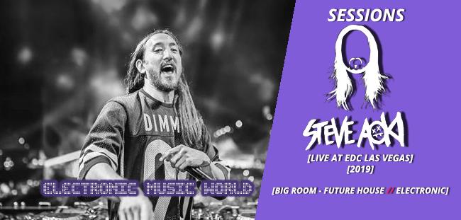 SESSIONS: Steve Aoki – Live At EDC – Las Vegas (2019)