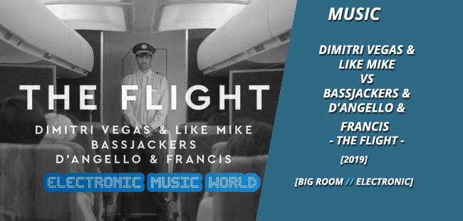 MUSIC: Dimitri Vegas & Like Mike vs Bassjackers & D'Angello & Francis – The Flight