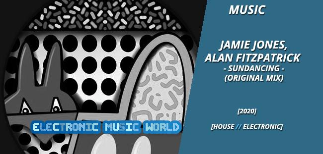 MUSIC: Jamie Jones, Alan Fitzpatrick – Sundancing (Original Mix)