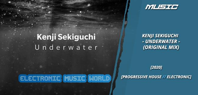 MUSIC: Kenji Sekiguchi – Underwater (Original Mix)