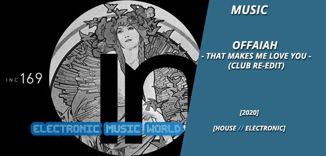 MUSIC: Offaiah – That Makes Me Love You (Club Re-Edit)