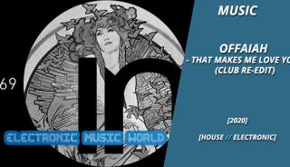music_offaiah_-_that_makes_me_love_you_club_re-edit