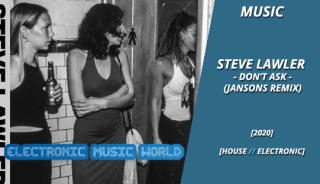 music_steve_lawler_-_don't_ask_jansons_remix
