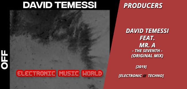 PRODUCERS: David Temessi feat. Mr. A – The Seventh (Original Mix)