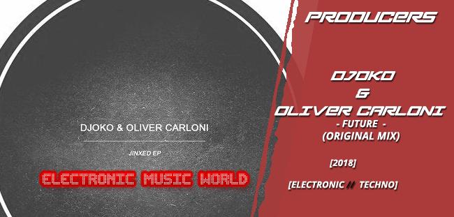 PRODUCERS: DJOKO & Oliver Carloni – Future (Original Mix)