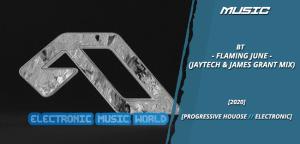 music_bt_-_flaming_june_jaytech__james_grant_mix