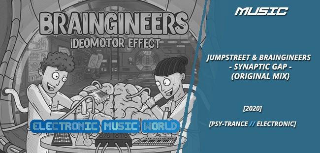 MUSIC: Jumpstreet & Braingineers – Synaptic Gap (Original Mix)