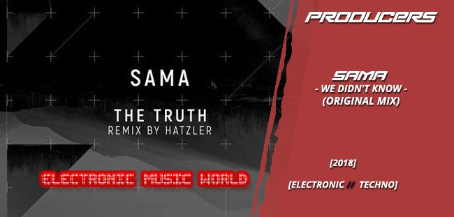 PRODUCERS: SAMA – We Didn't Know (Original Mix)