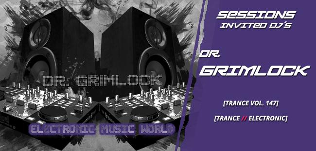 SESSIONS: Dr. Grimlock – Trance vol. 147 (2020)