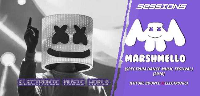 SESSIONS: Marshmello – Live at Spectrum Dance Music Festival (2016)