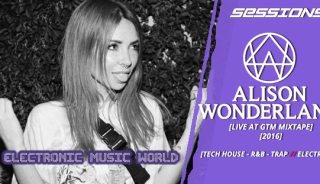 sessions_pro_djs_alison_wonderlandn_-_live_at_gtm_mixtape_2016