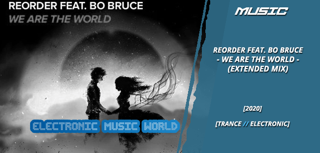 MUSIC: ReOrder feat. Bo Bruce – We Are The World (Extended Mix)