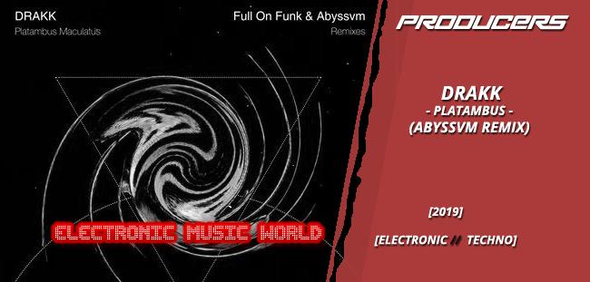PRODUCERS: Drakk – Platambus (Abyssvm Remix)