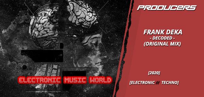 PRODUCERS: Frank Deka – Decoded (Original Mix)