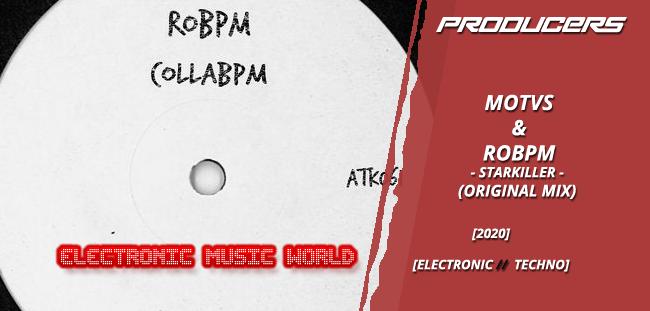 PRODUCERS: MOTVS & ROBPM – Starkiller (Original Mix)