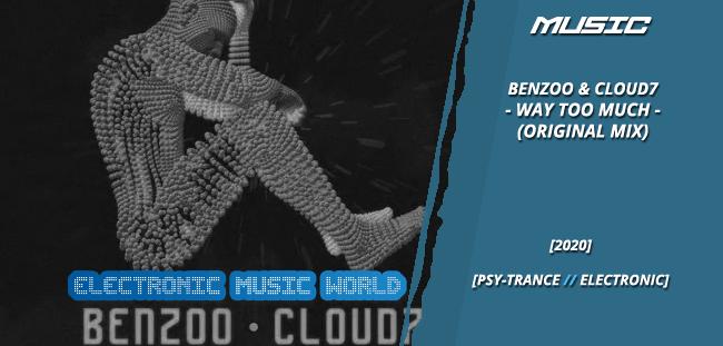 MUSIC: Benzoo & Cloud7 – Way Too Much (Original Mix)