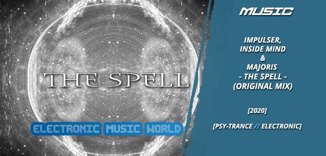 MUSIC: Impulser & Inside Mind & Majoris – The Spell (Original Mix)