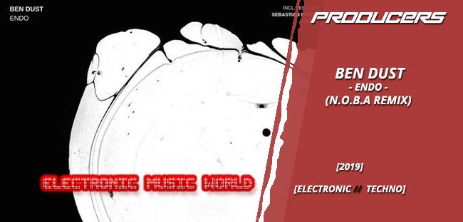 PRODUCERS: Ben Dust – Endo (N.O.B.A Remix)