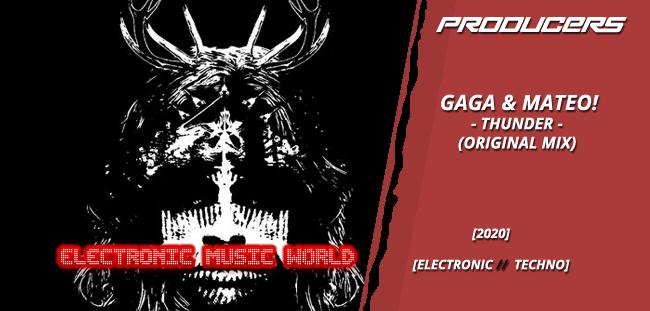 PRODUCERS: Gaga & Mateo – Thunder (Original Mix)