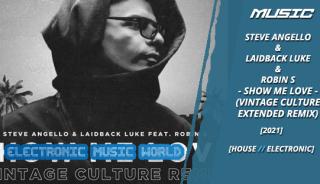 music_steve_angello__laidback_luke__robin_s_-_show_me_love_vintage_culture_extended_remix