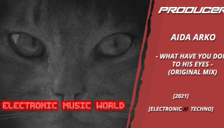 producers_aida_arko_-_what_have_you_done_to_his_eyes_original_mix