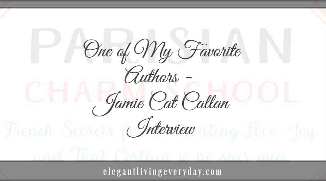 One of My Favorite Authors – JAMIE CAT CALLAN Interview