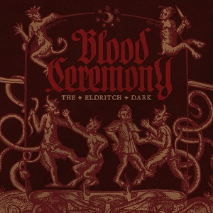 Blood Ceremony: the Eldritch Dark (2013)
