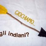 La freccia per giocare agli indiani DIY