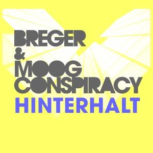 Breger & Moog Conspiracy – Hinterhalt