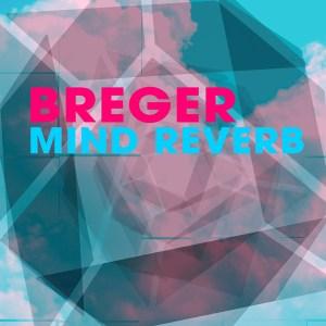Breger – Mind Reverb