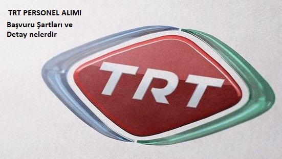 TRT personel alımı başvuru şartları nelerden Oluşuyor Haber için tıklayınız.